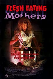 Flesh-Eating Mothers Poster