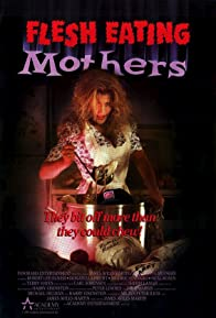 Primary photo for Flesh-Eating Mothers