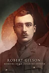 Primary photo for Robert Gilson: Memoirs of an Infantry Officer