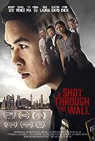 A Shot Through the Wall