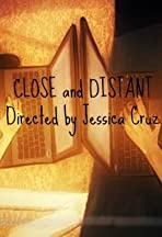 Close and Distant