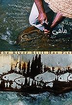 The River Still Has Fish