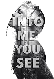 Into Me You See Poster