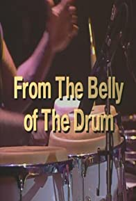 Primary photo for From the Belly of the Drum