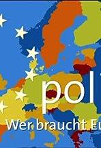 PoliTV: Wer braucht Europa?