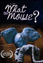 What the Mouse?