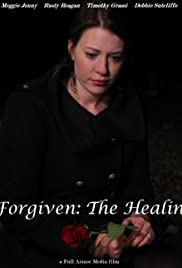 Forgiven: The Healing Poster