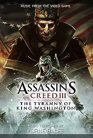 Assassin's Creed III: The Tyranny of King Washington (2013) Poster - Movie Forum, Cast, Reviews