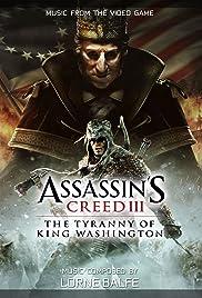 Assassin's Creed III: The Tyranny of King Washington Poster