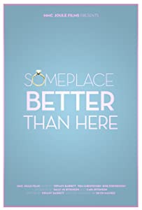 Best movies sites free watch Someplace Better Than Here [[movie]