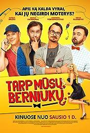 Filmas Tarp musu, berniuku (2016)