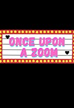Once Upon A Zoom
