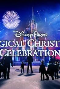 Primary photo for Disney Parks' Magical Christmas Celebration