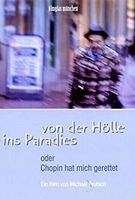 Primary photo for Von der Hölle ins Paradies oder Chopin hat mich gerettet