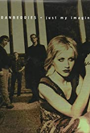 The Cranberries: Just My Imagination Poster