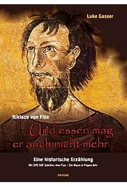 Niklaus von Flüe: Ein Mann in Pilgers Art
