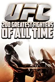 UFC 200 Greatest Fighters of All Time (2016)
