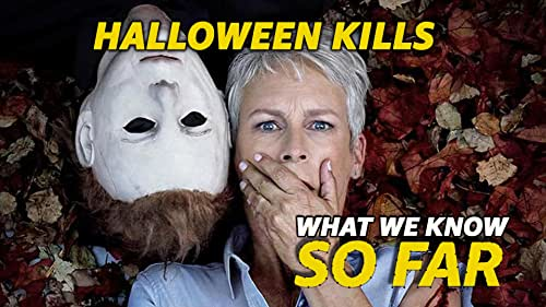 What We Know About 'Halloween Kills' ... So Far