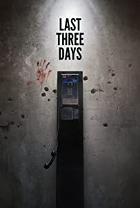 Movie rent watch Last Three Days by Emmett McKinley [hdrip]