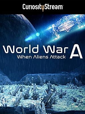 Where to stream World War A: Aliens Invade Earth
