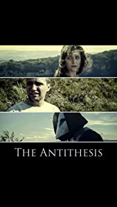 Watch a free movie stream The Antithesis [mpg]
