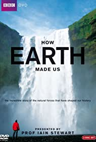 How Earth Made Us (2010) Poster - TV Show Forum, Cast, Reviews