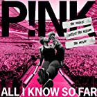 Pink in P!nk: All I Know So Far (2021)