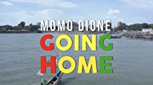 Momo Dione: Going Home (2018– )