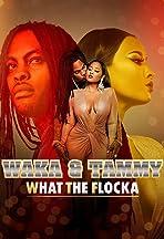 Waka & Tammy: What the Flocka
