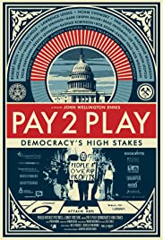 PAY 2 PLAY: Democracy's High Stakes Poster
