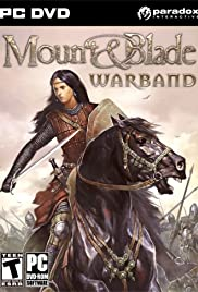 Mount & Blade: Warband (2010) Poster - Movie Forum, Cast, Reviews