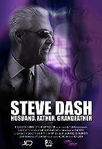 Steve Dash: Husband, Father, Grandfather - A Memorial Documentary