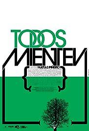 Todos mienten(2009) Poster - Movie Forum, Cast, Reviews