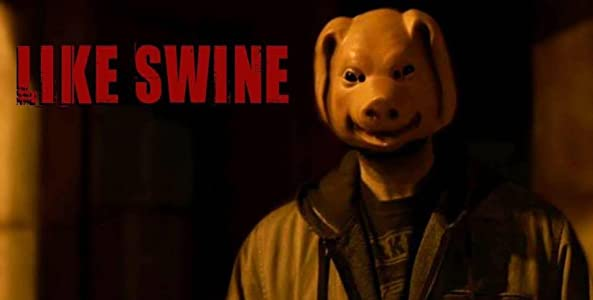 Watching good movies Like Swine by none [720p]