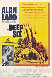 The Deep Six (1958) Poster - Movie Forum, Cast, Reviews