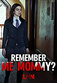 Remember Me, Mommy? (2020) Daughter Dearest 1080p