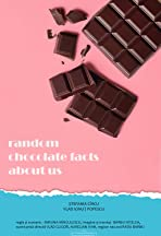 Random chocolate facts about us
