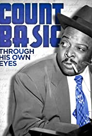 Count Basie: Through His Own Eyes (2018)