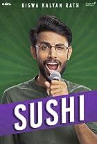 Biswa Kalyan Rath: Sushi