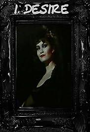 I, Desire(1982) Poster - Movie Forum, Cast, Reviews
