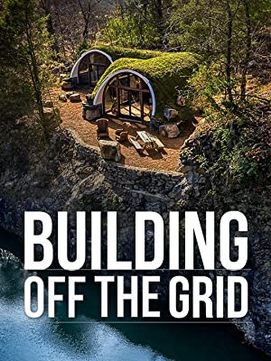 Where to stream Building Off the Grid
