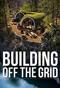Primary photo for Building Off the Grid