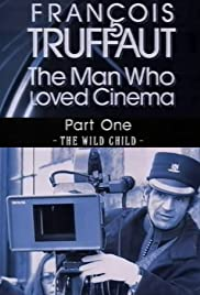 François Truffaut: The Man Who Loved Cinema - The Wild Child Poster