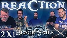 Black Sails 2x1 REAZIONE !!