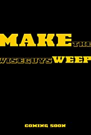 Make the Wiseguys Weep Poster