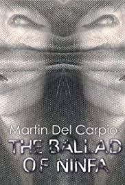 Martin Del Carpio: The Ballad of Ninfa Poster