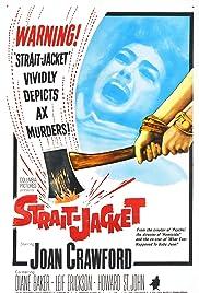 Strait-Jacket(1964) Poster - Movie Forum, Cast, Reviews