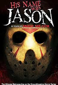 Primary photo for His Name Was Jason: 30 Years of Friday the 13th