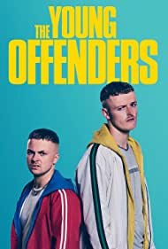 The Young Offenders (2018) Poster - TV Show Forum, Cast, Reviews