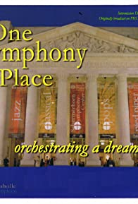 Primary photo for One Symphony Place: A Dream Fulfilled